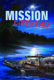 Mission Libertad by Liz Lantigua
